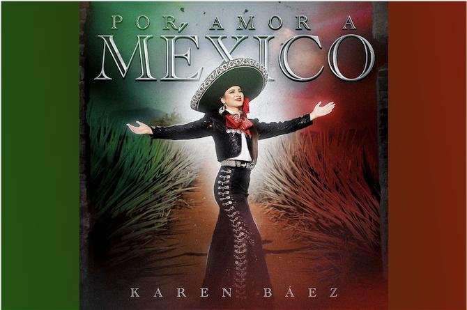 Karen Báez presenta 'Por amor a México'